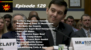 Beyond Social Media - Martin Shkreli Goes To Washington - Episode 129