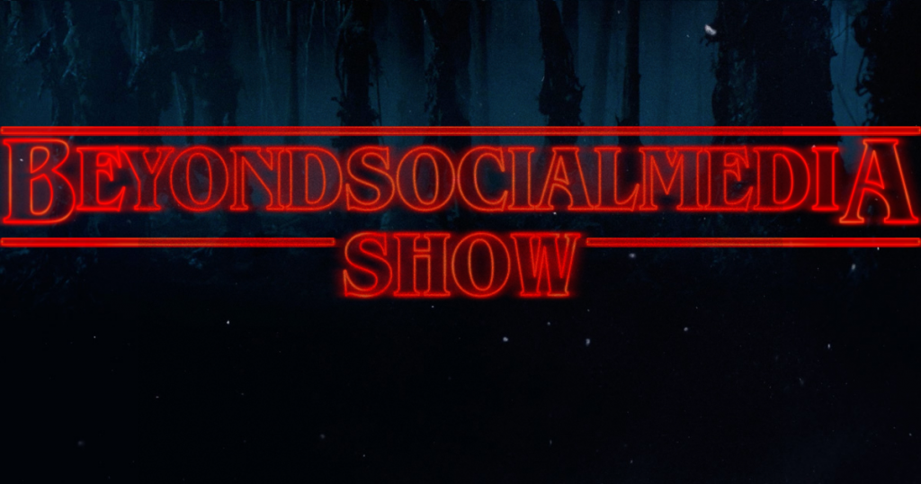 Stranger Things - Beyond Social Media Show