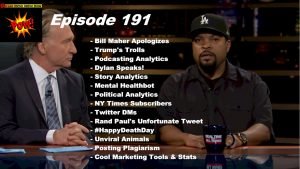 Beyond Social Media - Bill Maher Apologizes - Episode 191