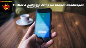 Beyond Social Media - Twitter & LinkedIn Stories - Episode 299