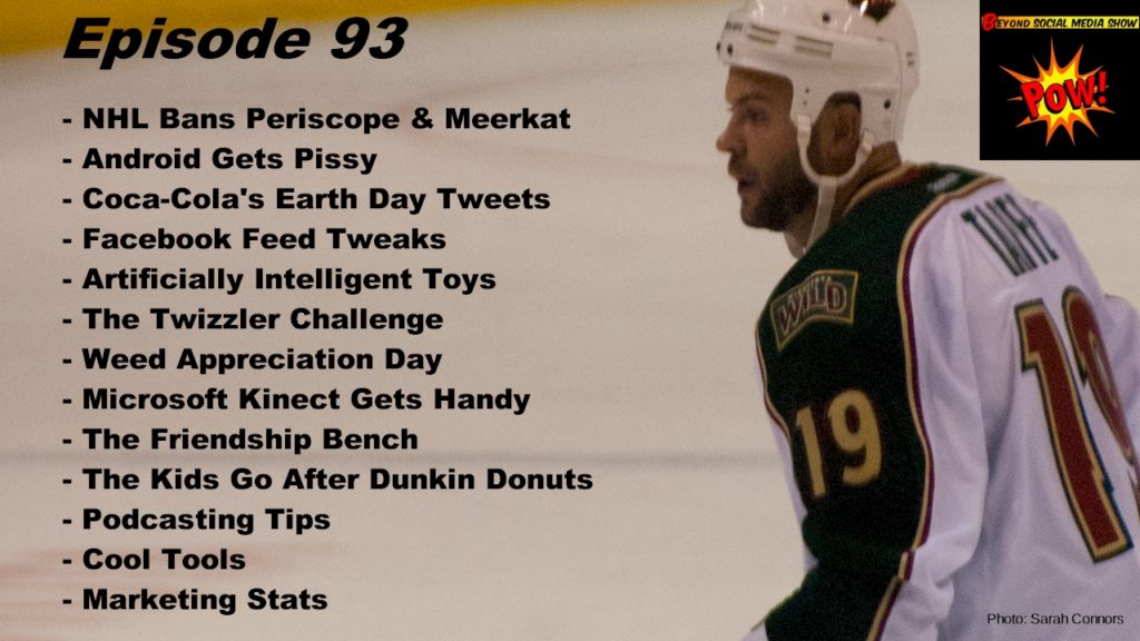 Beyond Social Media Show - NHL Bans Periscope & Meerkat - Episode 93