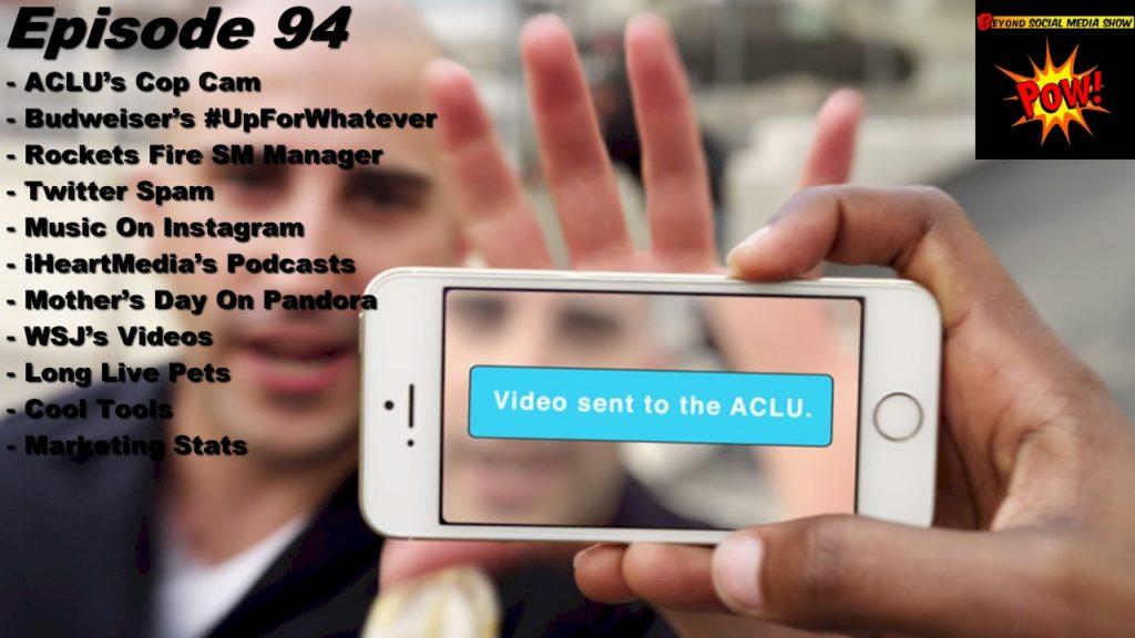 Beyond Social Media Show - ACLU Cop Cam - Episode 94