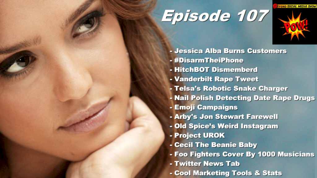 Beyond Social Media Show - Jessica Alba Burns Customers - Episode 107