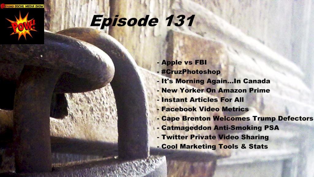 Beyond Social Media - Apple vs FBI - Episode 131