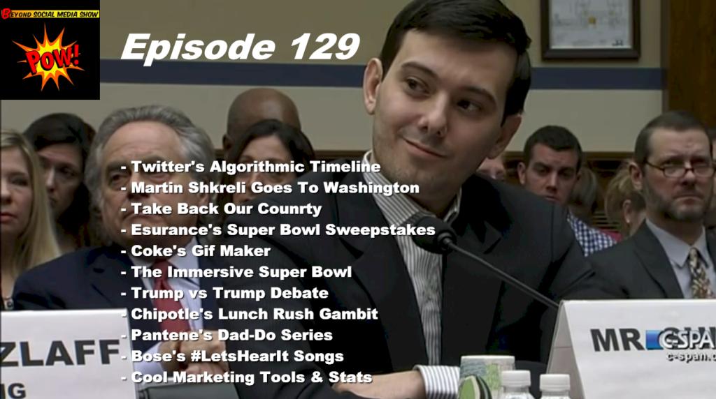 Beyond Social Media - Martin Shkreli Goes To Washington - Episode 129