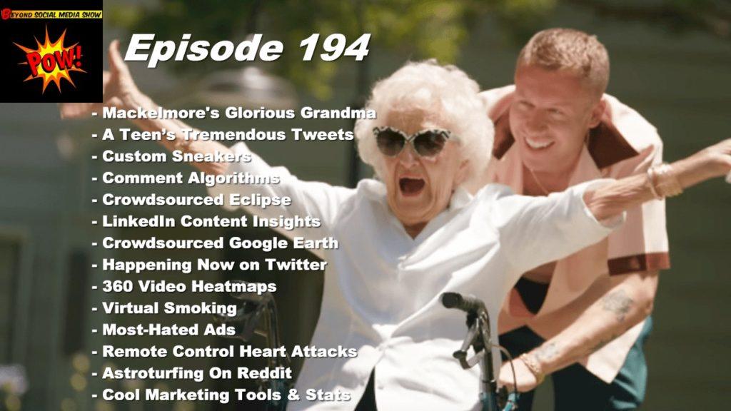 Beyond Social Media - Mackelmore's Glorious Grandmother - Episode 194