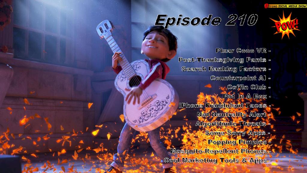 Beyond Social Media - Thanksgiving Pants & Pixar Coco VR - Episode 210