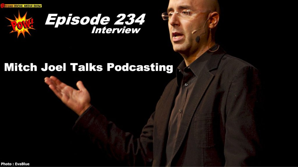 Beyond Social Media - Mitch Joel Interview - Episode 234