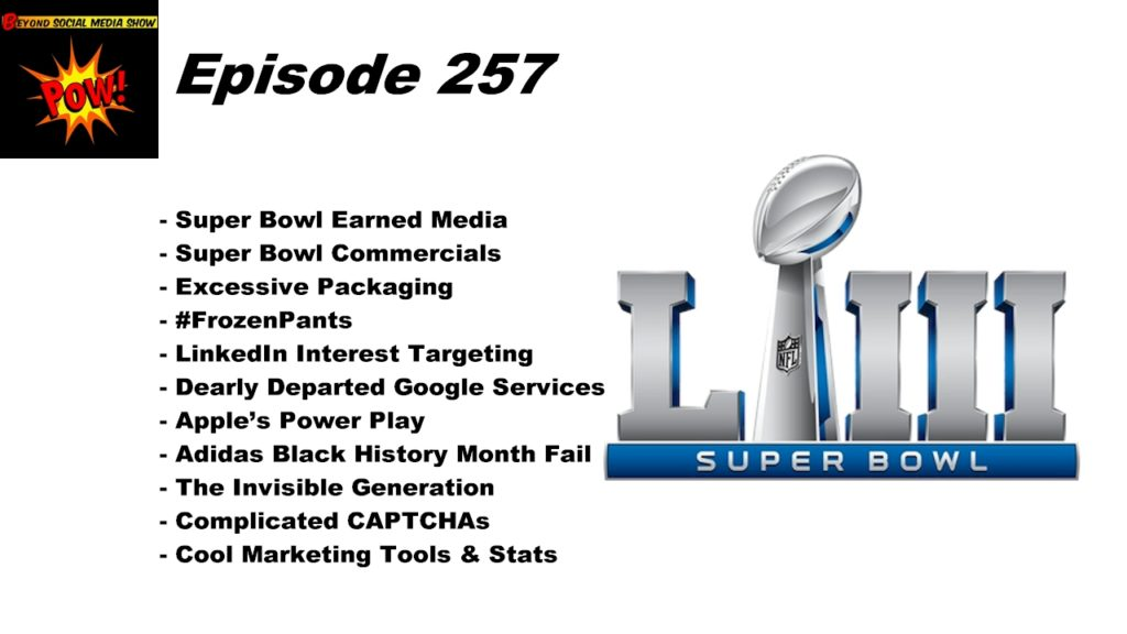 Beyond Social Media - Super Bowl LIII Marketing - Episode 257