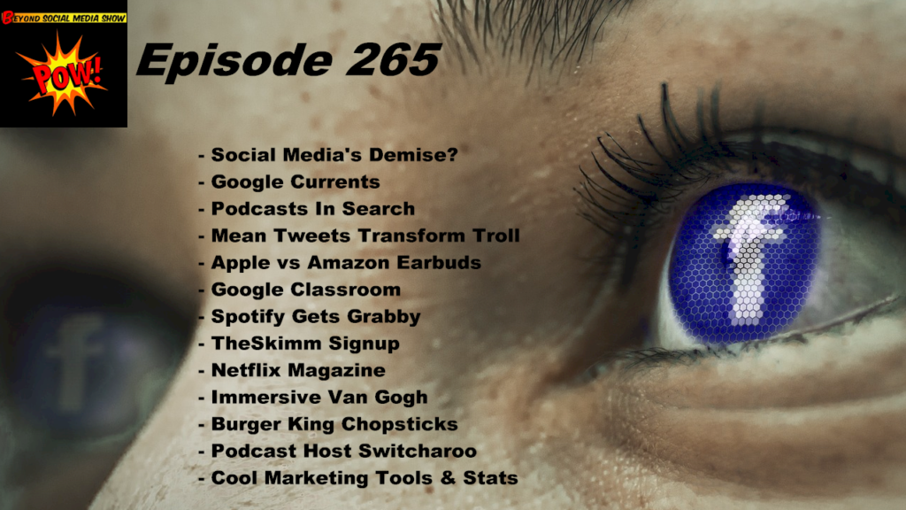Beyond Social Media - Social Media Demise - Episode 265