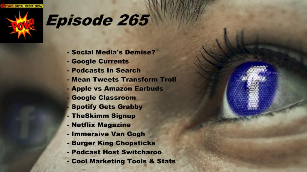 Beyond Social Media - Social Media Demise - Episode 265