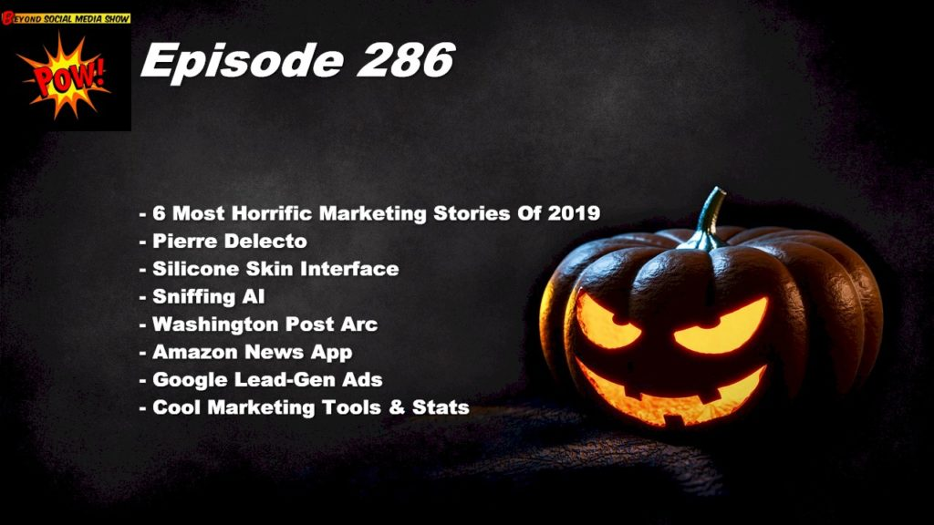 Beyond Social Media - 2019 Most Horrific Marketing Stories - Episode 286