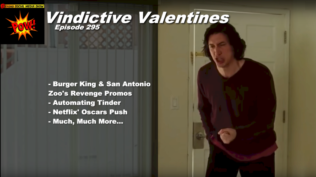 Beyond Social Media - Vindictive Valentines - Episode 295