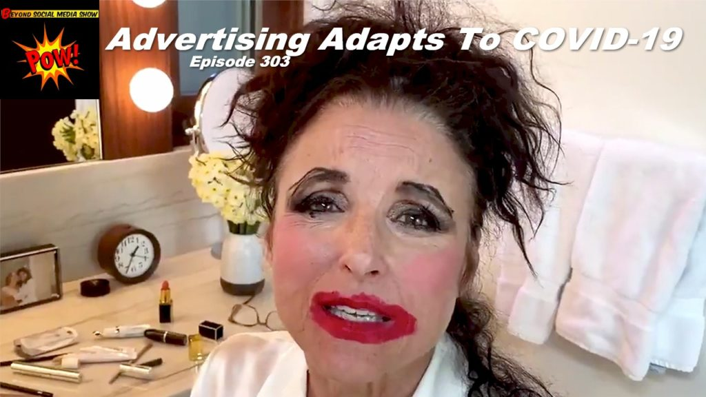 Beyond Social Media - Advertising Adapts To COVID-19 - Episode 303
