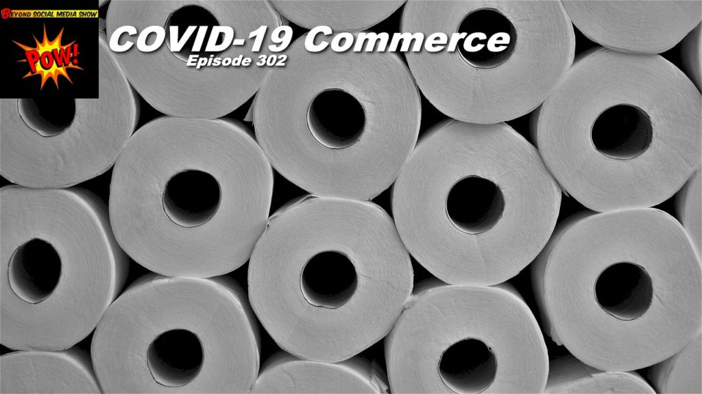 Beyond Social Media - COVID-19 Commerce - Episode 302