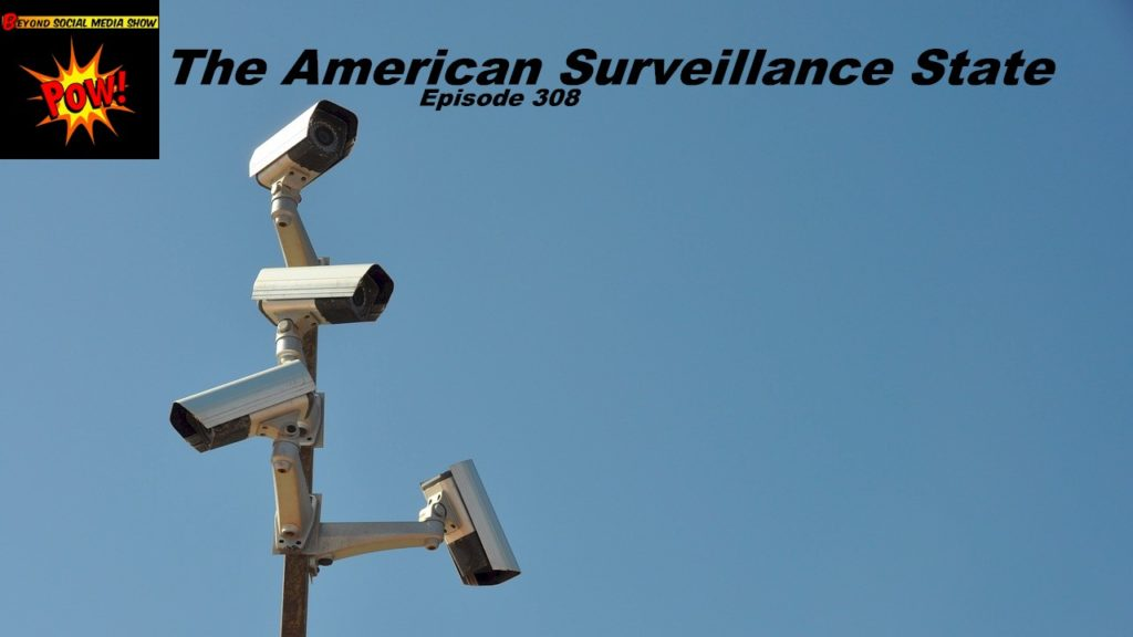Beyond Social Media - American Surveillance State - Episode 308