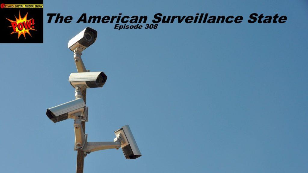 Beyond Social Media - American Surveillance State - Episode 308