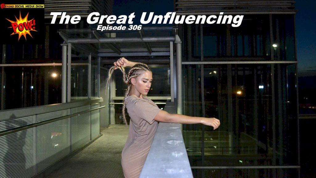 Beyond Social Media - The Great COVID-19 Unfluencing - Episode 306