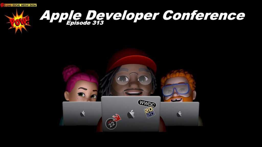 Beyond Social Media - Apple Developer Conference - Episode 313