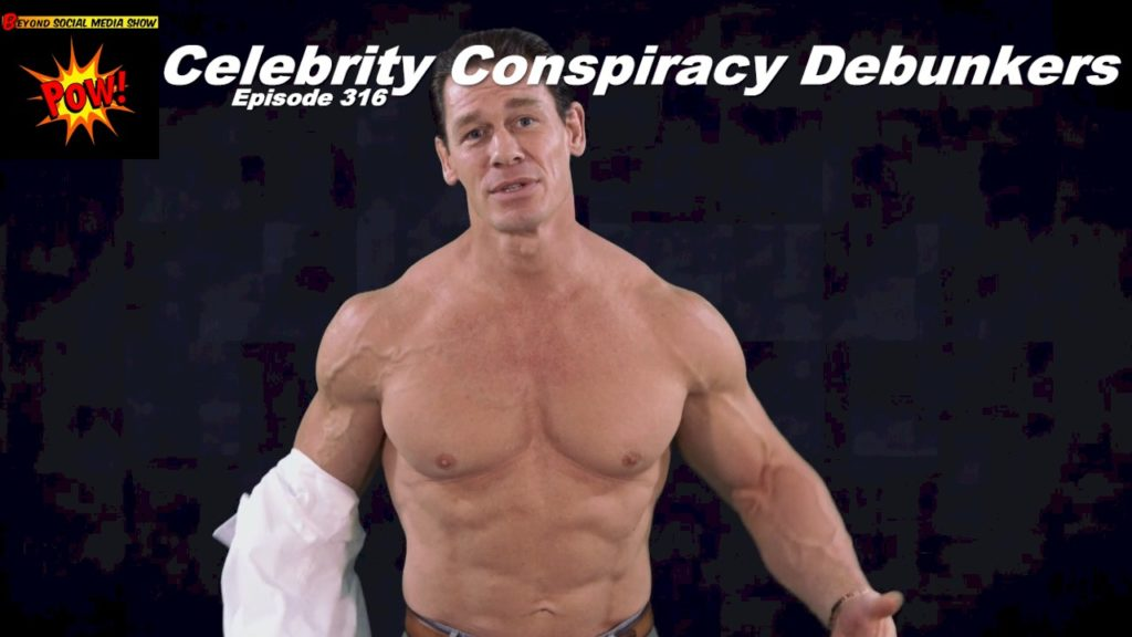 Beyond Social Media - Celebrity Conspiracy Debunkers - Episode 316