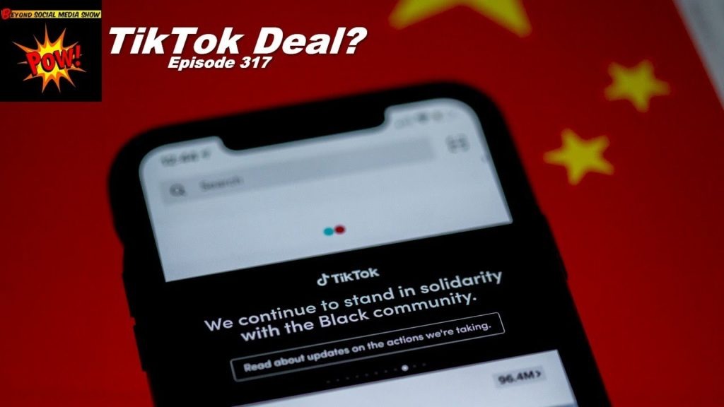 Beyond Social Media - TikTok Deal - Episode 317