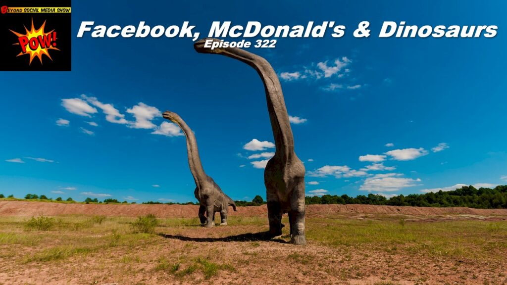 Beyond Social Media - Mythic Dinosaurs - Episode 322