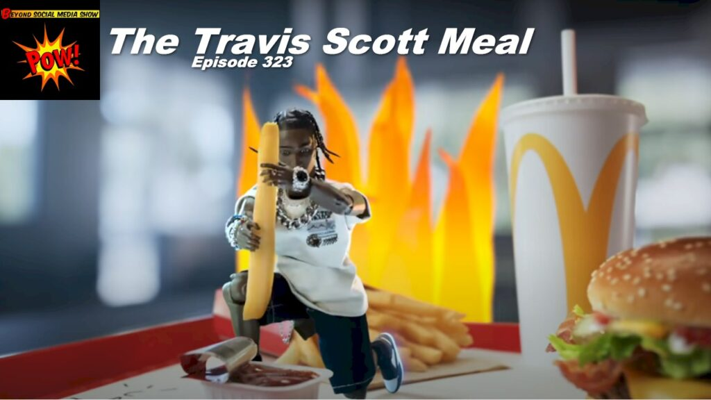 Beyond Social Media - Travis Scott Meal - Episode 323