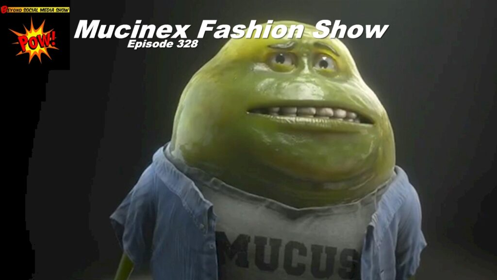 Beyond Social Media - Mucinex Fashion Show - Episode 328