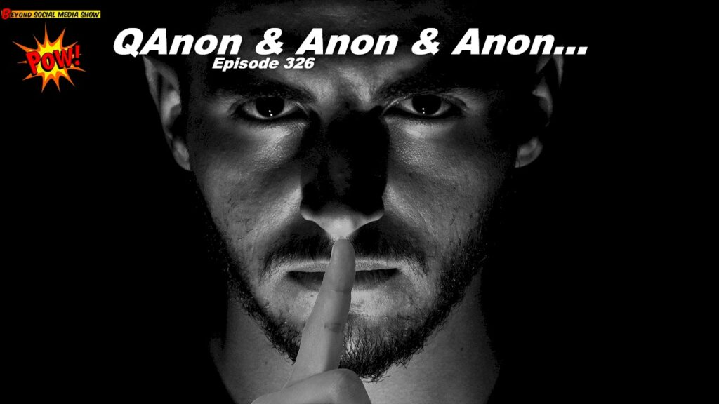 Beyond Social Media - QAnon - Episode 326
