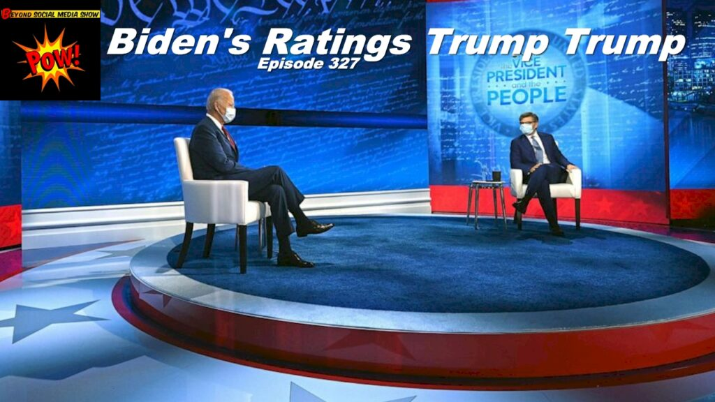 Beyond Social Media - Biden Town Hall Ratings - Episode 327