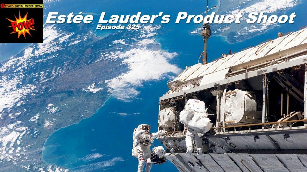 Beyond Social Media - Estee Lauder Product Shoot - Episode 325