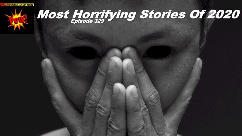 Most Horrifying Stories Of 2020