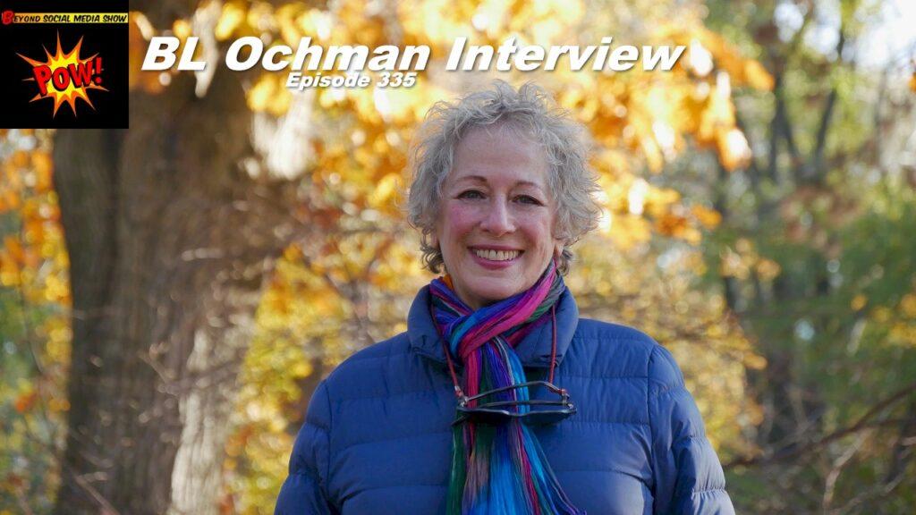 Beyond Social Media - BL Ochman - Episode 335