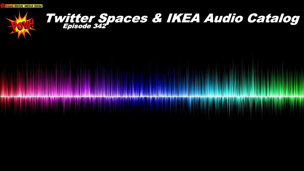 Beyond Social Media - Twitter Spaces - Episode 342