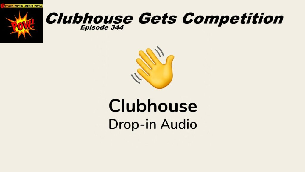 Beyond Social Media - Clubhouse Competition - Episode 344