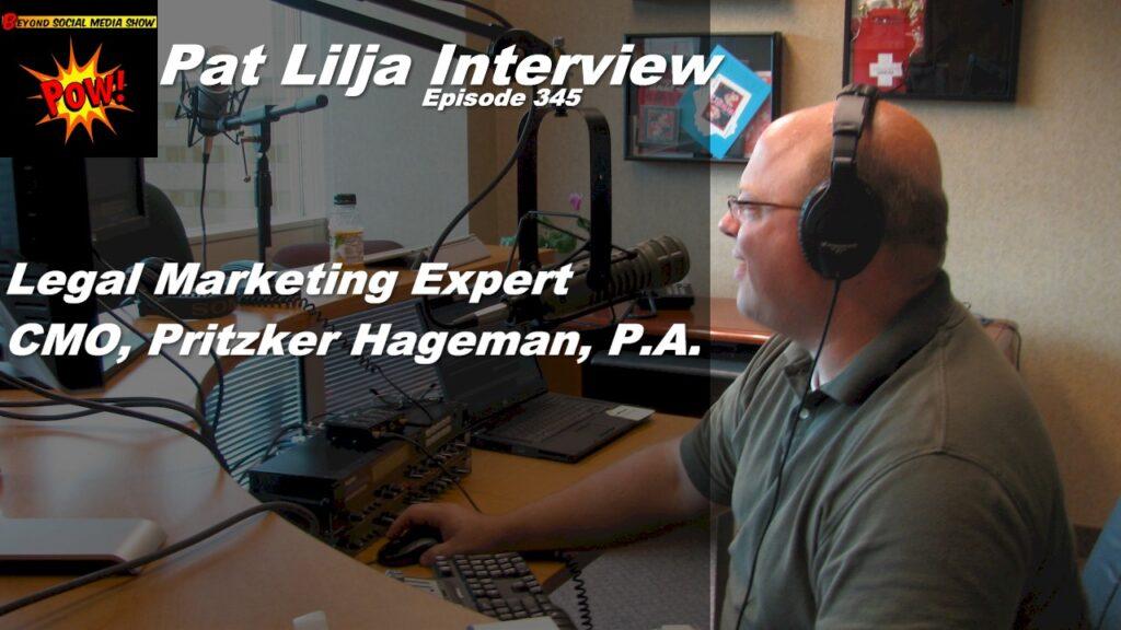 Beyond Social Media - Pat Lilja Interview - Episode 345