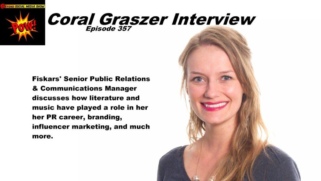 Beyond Social Media - Coral Graszer Interview - Episode 357
