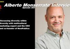 Beyond Social Media - Alberto Monserrate Interview - Episode 353