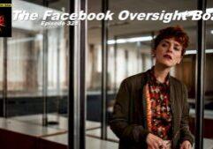 Beyond Social Media - Facebook Oversight Board - Episode 324