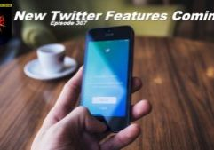 Beyond Social Media - New Twitter Features - Episode 307