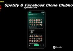 Beyond Social Media - Spotify & Facebook Clone Clubhouse - Episode 354