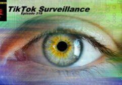 Beyond Social Media - TikTok Surveillance - Episode 319